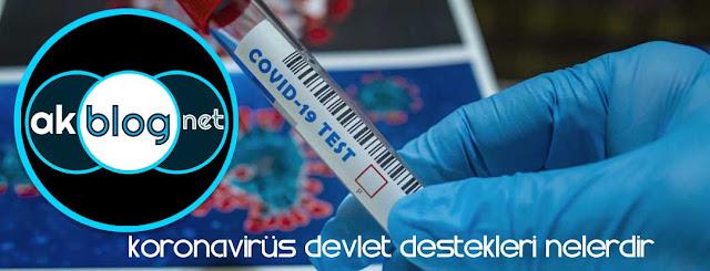 Koronavirüs Devlet Destekleri Nelerdir