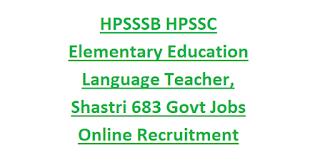 HPSSSB HPSSC Elementary Education Language Teacher, Shastri 683 Govt Jobs Online Recruitment Notification 2020-Post Code 813, 814