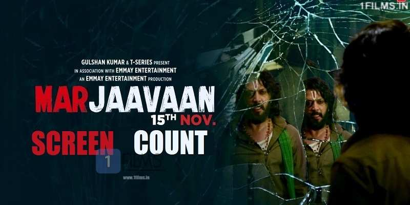 Marjaavaan Movie Screen Count Poster