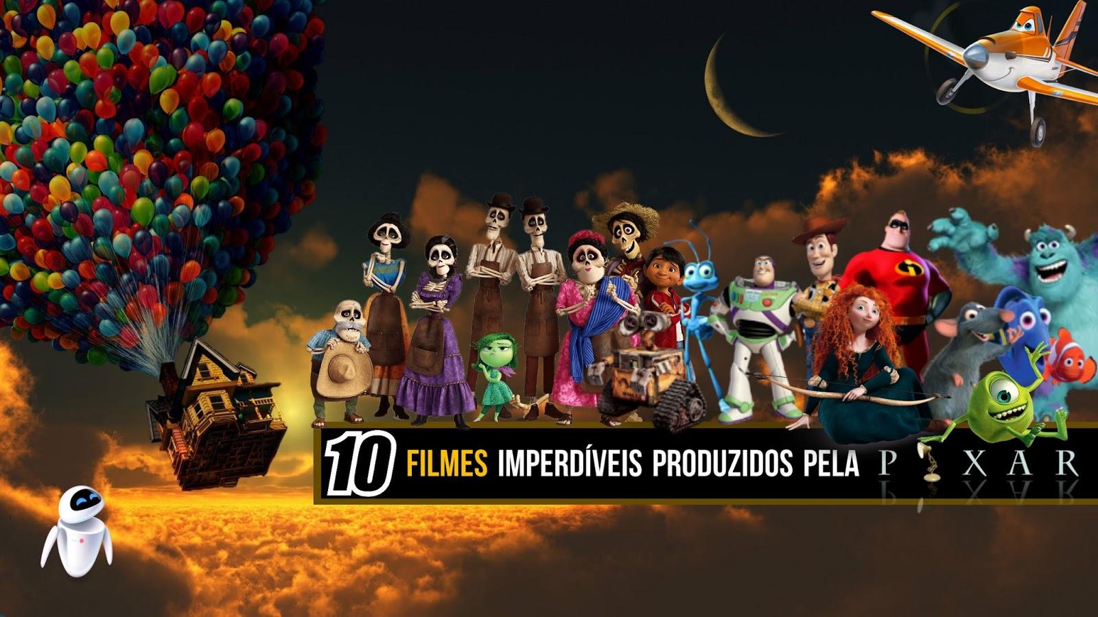 10 Filmes Imperdiveis Produzidos Pela Pixar Tudo Sobre Seu Filme