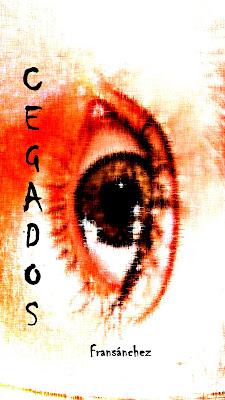 """Portada """"Cegados Saga"""" 3ª parte de la trilogía Saga cegados"""