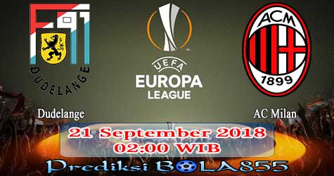 Prediksi Bola855 Dudelange vs AC Milan 21 September 2018