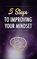Download it for free HERE - 5 Steps Impovng Mindset