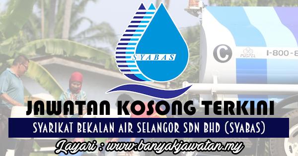 Jawatan Kosong 2017 di Syarikat Bekalan Air Selangor Sdn Bhd (SYABAS) www.banyakjawatan.my