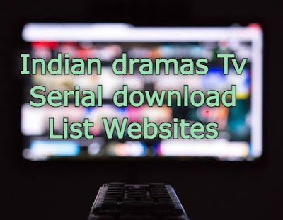 Indian dramas Tv Serial download List Websites