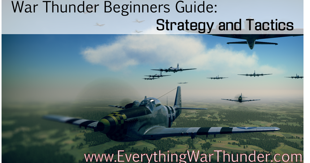 War Thunder Beginners Guide: Strategy and Tactics   Everything War Thunder   Guides   Maps ...