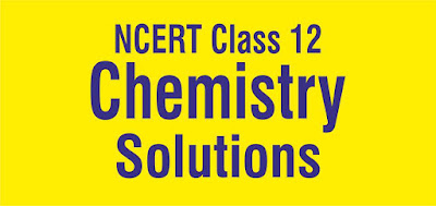 NCERT Class 12 Solutions for Chemistry
