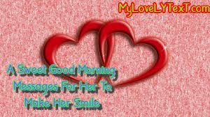 A Sweet Good Morning Messages For Her To Make Her Smile