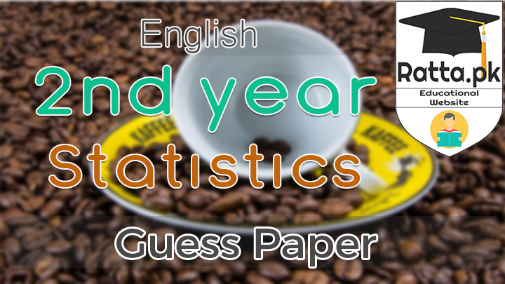 2nd Year (12th class) Statistics Guess Paper Solved 2021