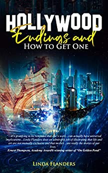 Hollywood Endings and How to Get One: Using Imagination and Intention