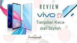 Review Vivo S1: Fitur Unggulan Dan Tampilan Kece Abis