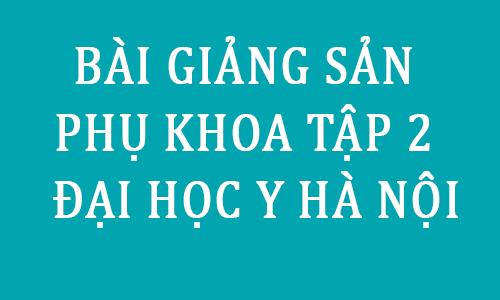 ebook giao trinh bai giang san phu khoa pdf dai hoc y ha noi - toi hoc y