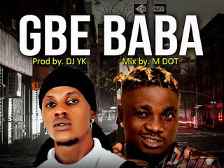 DOWNLOAD MP3 Sheyflex Ft.Danny S – Gbe Baba