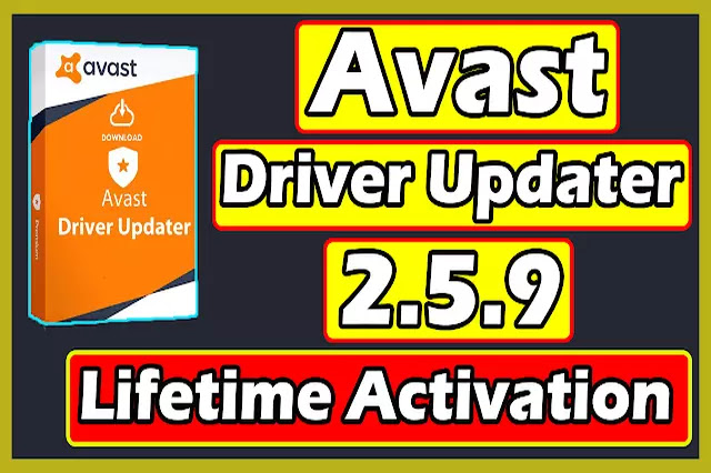 Download Avast Driver Updater 2.5.9 With Lifetime Activation 2020