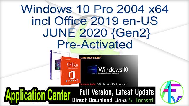 Windows 10 Pro 2004 x64 incl Office 2019 en-US  JUNE 2020 {Gen2} Pre-Activated