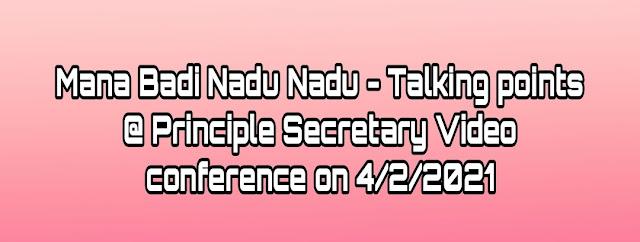 Mana Badi Nadu Nadu - Talking points @ Principle Secretary Video conference on 4/2/2021