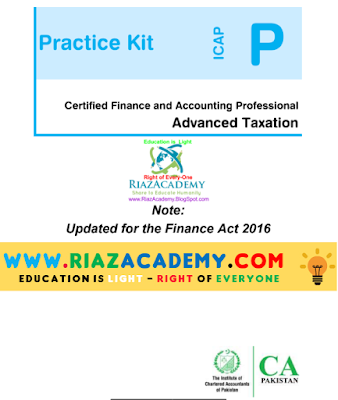 CFAP-05 Advanced Taxation 2016 - Practice Kit