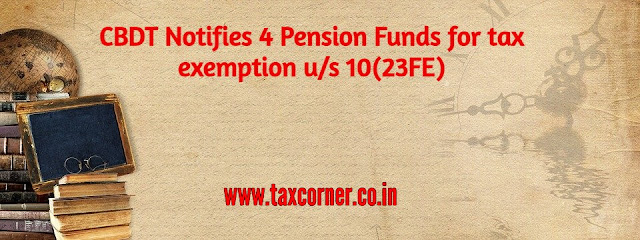 cbdt-notifies-4-pension-funds-for-tax-exemption-us-10-23fe