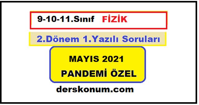 9. 10. 11. Sınıf Fizik 2.Dönem Yazılı Soruları 24 Mayıs 2021