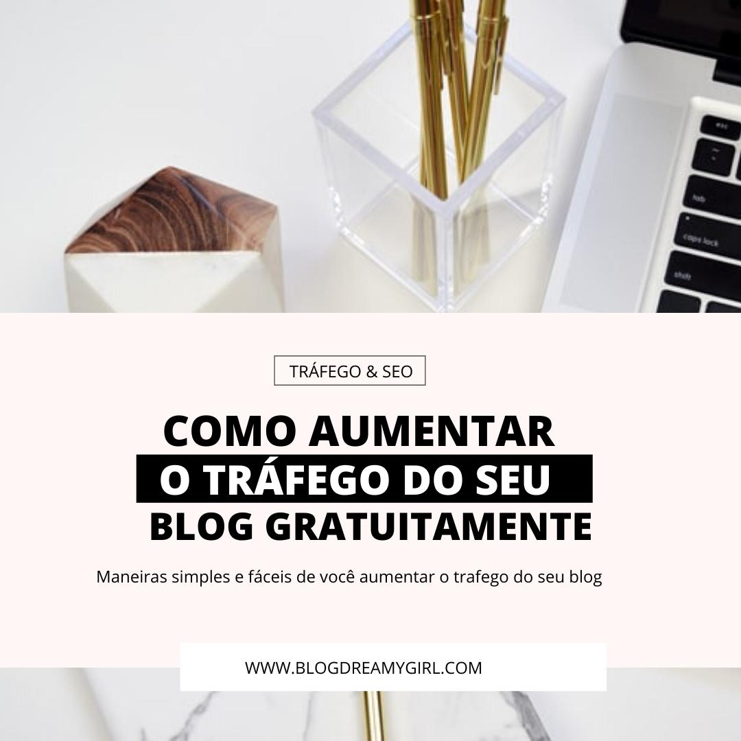 Como aumentar o tráfego do seu blog sem gastar nada