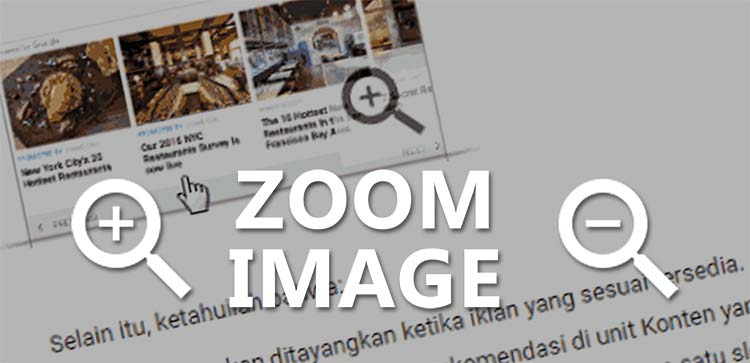 Membuat Zoom Image Untuk Gambar Postingan Blogger
