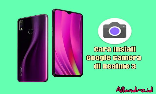 Cara Install Google Camera di Realme 3 Terbaru 2019