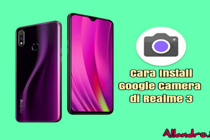 Cara Install Google Camera di Realme 3