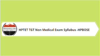 HPTET TGT Non Medical Exam Syllabus-HPBOSE