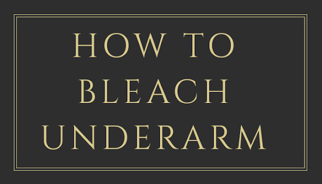 How To Bleach Dark Underarms Naturally In 10 Minutes