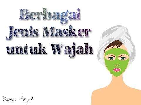 Berbagai Jenis Masker untuk Wajah