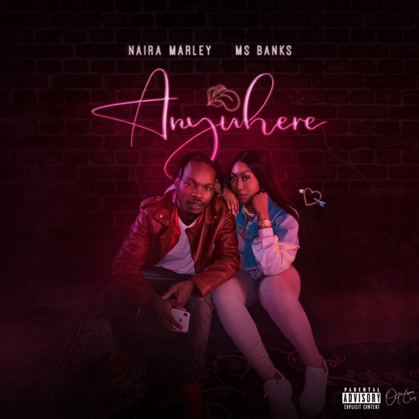 DOWNLOAD NAIRA MARLEY FT. MS BANKS ANYWHERE MP3 DOWNLOAD