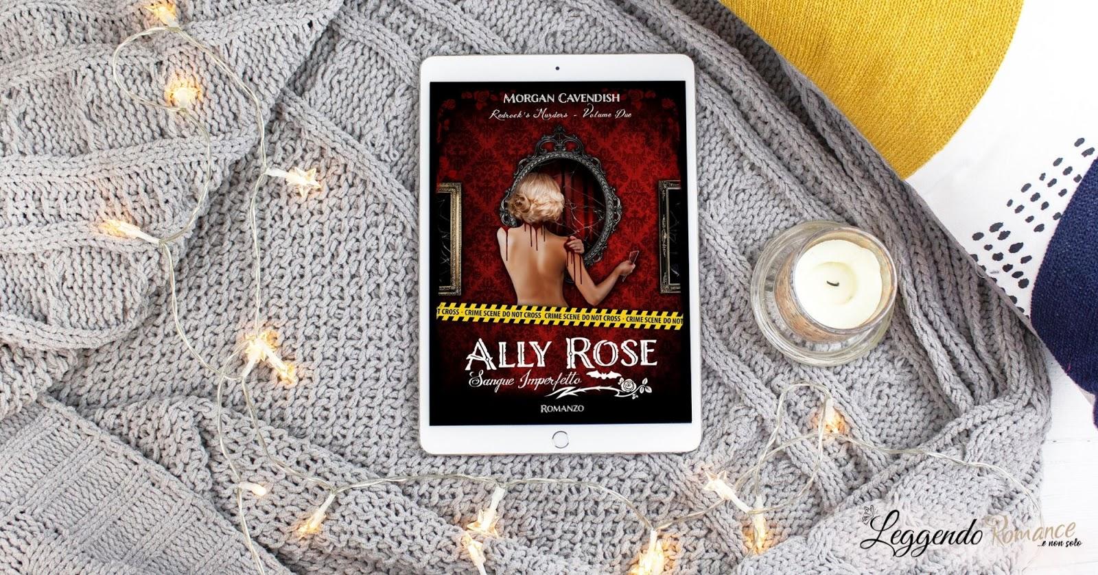 Recensione di Ally Rose. Sangue imperfetto di Morgan Cavendish