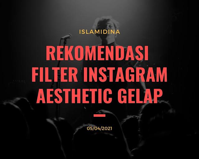 filter ini buat mempercantik instastory anda. Nah Untuk itu kami akan membagikan ulasan tentang Rekomendasi  Filter Instagram Aesthetic Gelap.