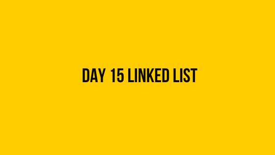 Day 15 Linked List 30 days of code hackerrank solution