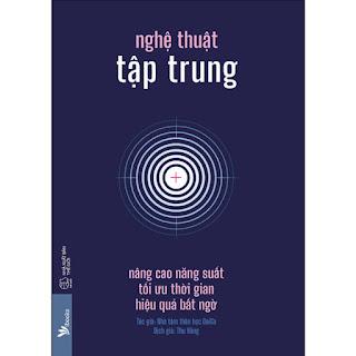 Nghệ Thuật Tập Trung - Nâng Cao Năng Suất, Tối Ưu Thời Gian, Hiệu Quả Bất Ngờ ebook PDF-EPUB-AWZ3-PRC-MOBI