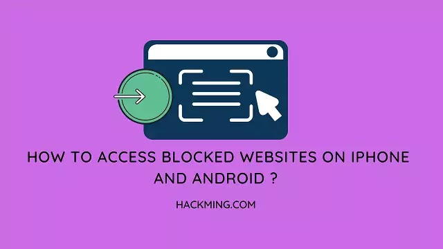 How to access blocked websites on iPhone and Android ?