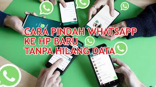 cara pindah whatsapp ke hp baru tanpa kehilangan data