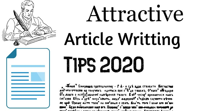 How to Write an Attractive Article for a Website | Article Writing in the Perfect Manner