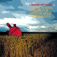CABALLERO REYNALDO - The fascinating world of Depeche Mode and the jugs (Álbum)