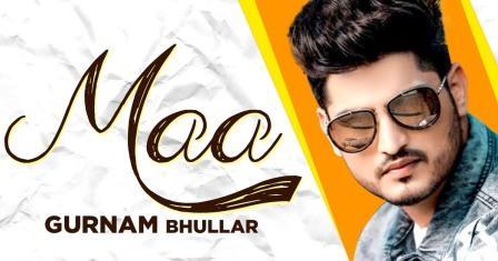 Maa Lyrics - Gurnam Bhullar
