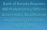 Bank of Baroda Requires 400 Probationary Officers Across India