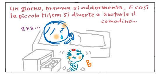 Un giorno, mamma si addormenta. E così la piccola Milena si diverte a svuotarle il comodino... zzz...