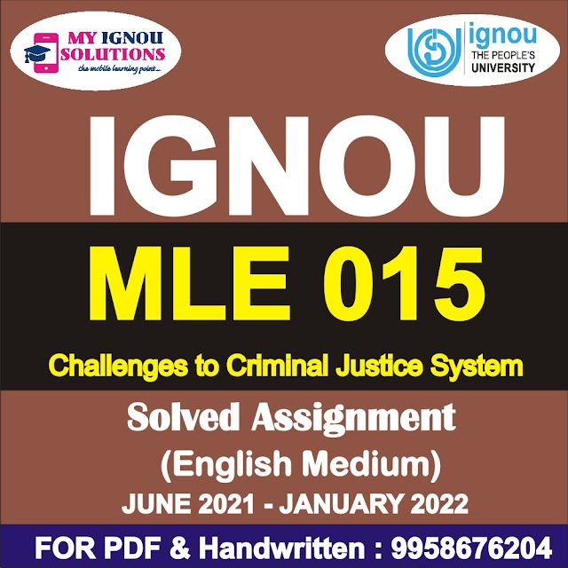 MLE 015 Challenges to Criminal Justice System Solved Assignment 2021-22