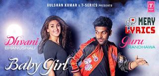 Baby Girl Lyrics By Guru Randhawa, Dhvani Bhanushali