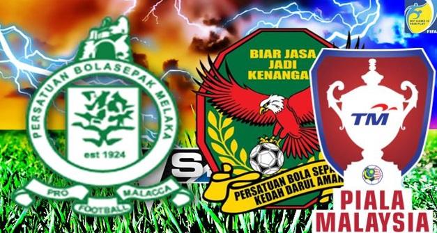 Live Streaming Melaka United vs Kedah 29.7.2017 Piala Malaysia