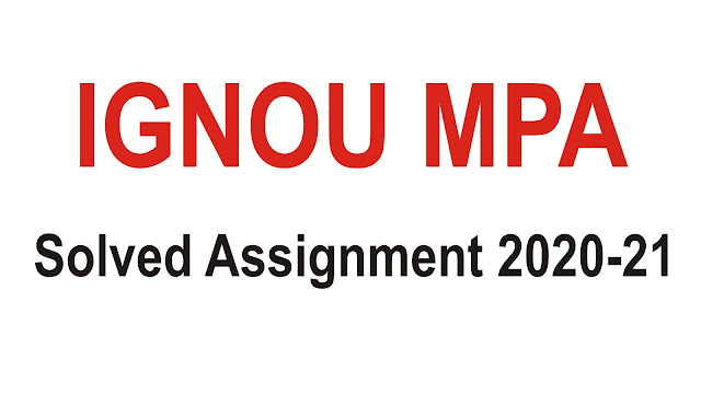 IGNOU MA Public Administration; IGNOU MPA Solved Assignment