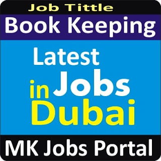 Book Keeping Software Jobs Vacancies In UAE Dubai For Male And Female With Salary For Fresher 2020 With Accommodation Provided | Mk Jobs Portal Uae Dubai 2020