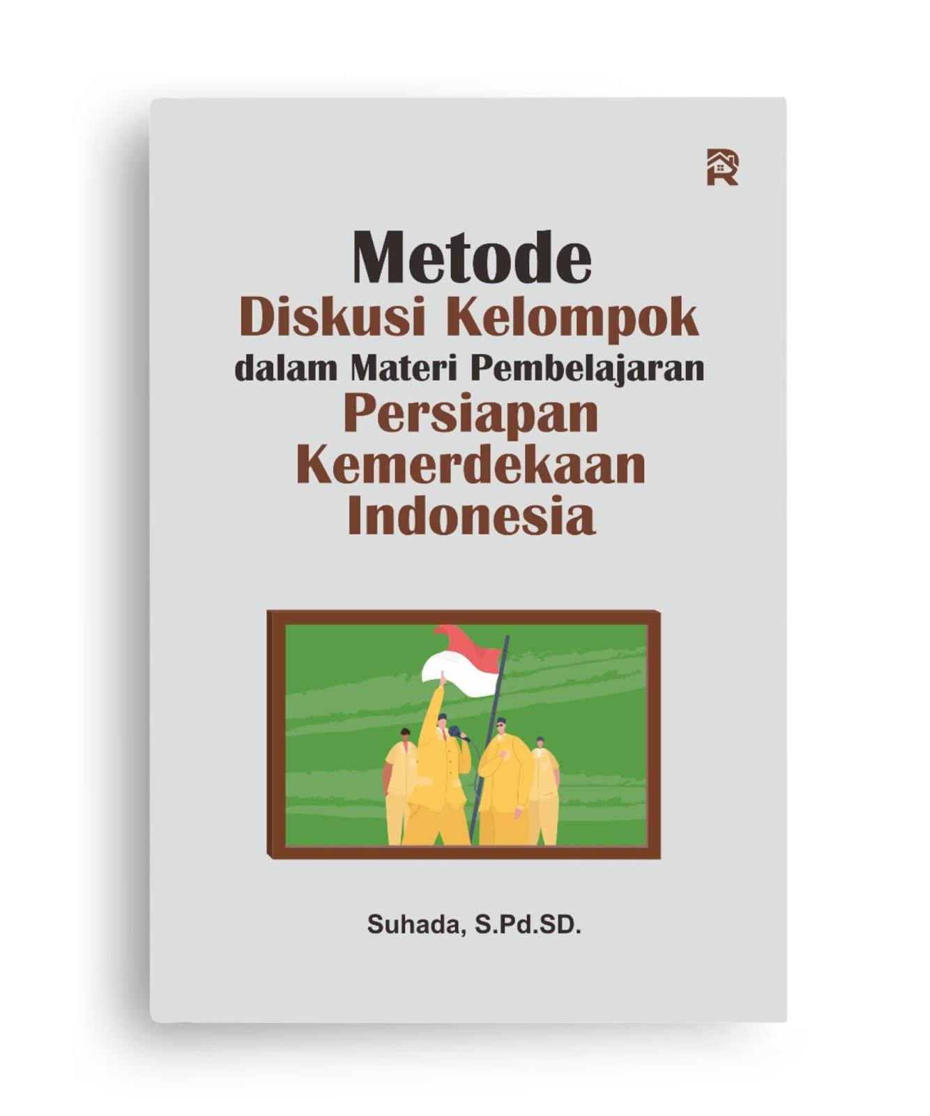 Metode Diskusi Kelompok dalam Materi Pembelajaran Persiapan Kemerdekaan Indonesia