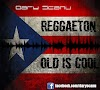 Dary Scanu - Reggaeton Old Is Cool Parte 5