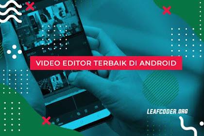 5 Rekomendasi Video Editor Terbaik di Android